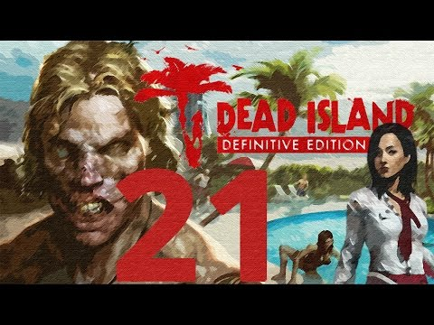Dead Island: Definitive Collection Walkthrough Gameplay 60FPS HD - Act II: City of Moresby - Part 21