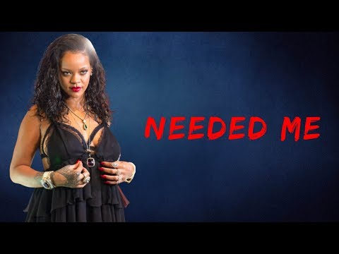 Rihanna - Needed Me (Lyrics)