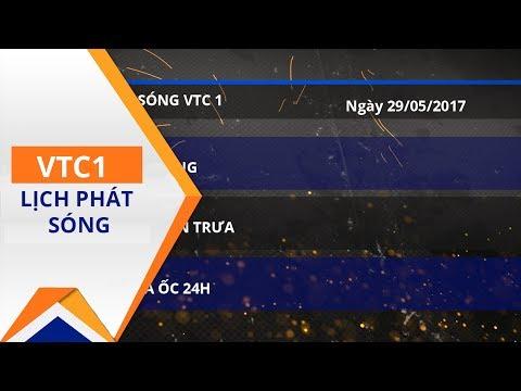 Lịch phát sóng VTC1 ngày 29/05/2017 | VTC1 - Thời lượng: 2 phút, 26 giây.