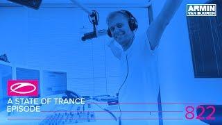 Armin van Buuren - Live @ A State Of Trance Episode 822 (#ASOT822) 2017