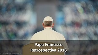 Retrospectiva 2016: O ano do Papa Francisco