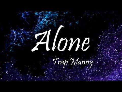 Trap Manny - Alone Ft. A Boogie Wit Da Hoodie (Lyrics)