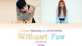 Video Without You (결국) - G-Dragon (feat. Rosé of BLACKPINK) [HAN/ROM/ENG LYRICS] MP3, 3GP, MP4, WEBM, AVI, FLV Januari 2019