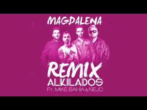 Letra Magdalena (Remix) Alkilados Ft Mike Bahía y Ñejo