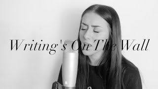Writing's On The Wall (Sam Smith) | Georgia Merry Cover