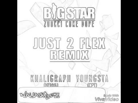 Just 2 Flex (remix) Zoocci Coke Dope & Big Star ft Khaligraph and Youngsta