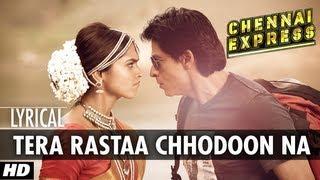Tera Rastaa Chhodoon Na Lyrical Video Chennai Express - Shahrukh Khan, Deepika Padukone