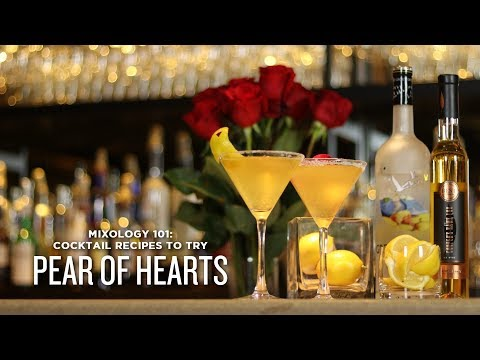 Mixology 101 - Pear of Hearts