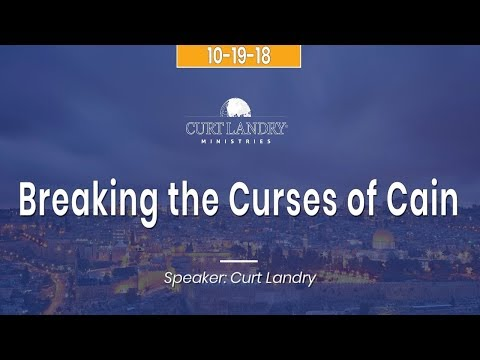 Breaking The Curses Of Cain