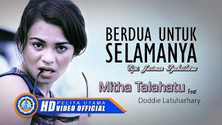 Video Doddie Latuharhary Ft. Mitha Talahatu - Berdua Untuk Selamanya (Official Lyrics Video) MP3, 3GP, MP4, WEBM, AVI, FLV Mei 2019