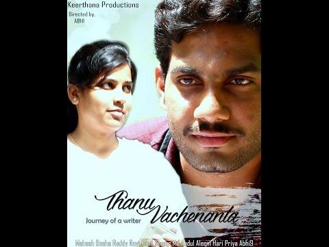 Thanu Vachenanta - Telugu Short Film