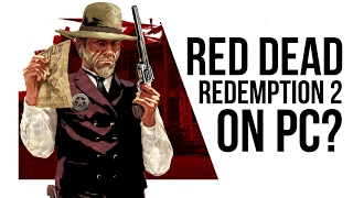 Is Red Dead Redemption 2 coming to PC?