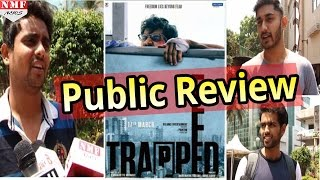 Public Review Of Movie 'Trapped' | Rajkumar Rao