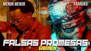 Menor Menor x Farruko - Falsas Promesas (Remix) [Official Music Video]