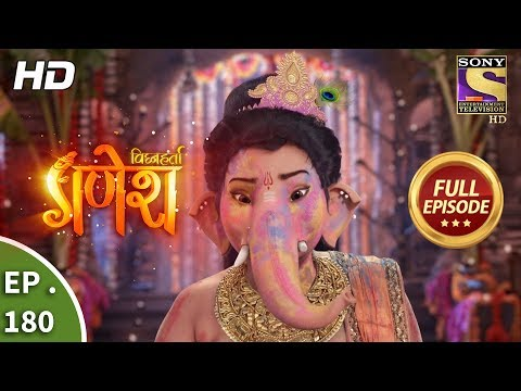 Vighnaharta Ganesh - Ep 180 - Full Episode - 2nd May, 2018