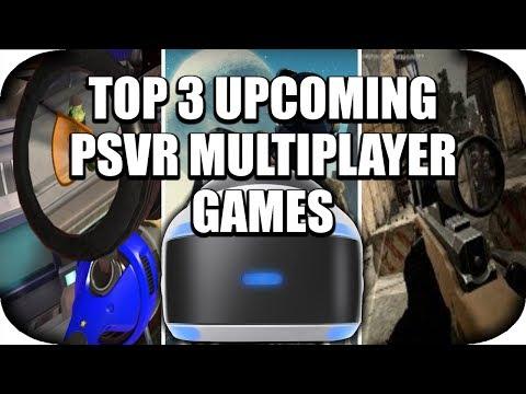PSVR - Top 3 Upcoming PSVR Multiplayer Games! (3 Full PSVR Games)