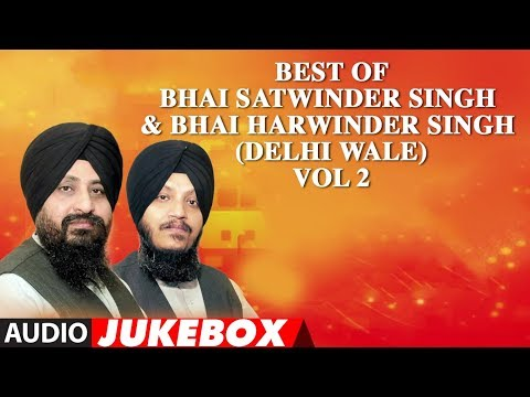 Video BEST OF Bhai Satwinder Singh & Bhai Harwinder Singh (Delhi Wale) VOL 2 | Shabad Gurbani download in MP3, 3GP, MP4, WEBM, AVI, FLV January 2017