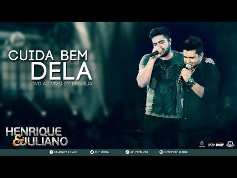 , title : 'Henrique e Juliano - Cuida Bem Dela (DVD Ao vivo em Brasília) [Vídeo Oficial]'