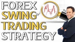 Forex Swing Trading Strategy: A Proven Forex Swing Trading System!