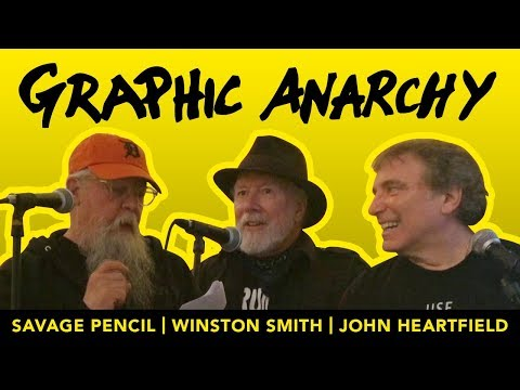 Graphic Anarchy: Winston Smith, John Heartfield and Savage Pencil discuss their artwork