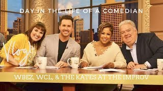 Day in the Life of a Comedian | WBEZ, WCL, the kates at The Improv