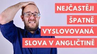 Video Nejčastěji špatně vyslovovaná slova v angličtině MP3, 3GP, MP4, WEBM, AVI, FLV Januari 2019