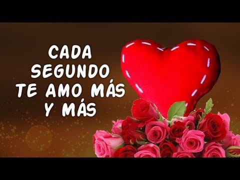 Frases romanticas - AMOR te Dedico este Vídeo Cada Segundo TE AMO Más y Más Poema de Amor