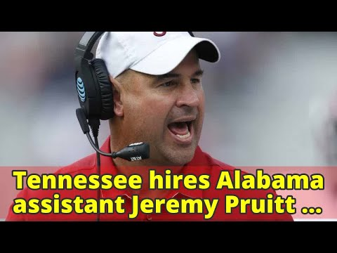 Tennessee hires Alabama assistant Jeremy Pruitt as coach