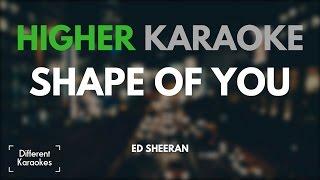Video Ed Sheeran - Shape of You (HIGHER Key Karaoke) MP3, 3GP, MP4, WEBM, AVI, FLV Juni 2018