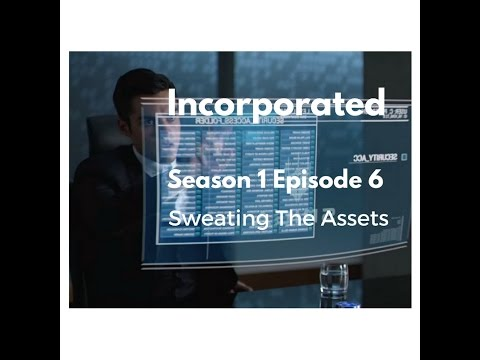 Incorporated Season 1 Episode 6 Sweating The Assets [Review]