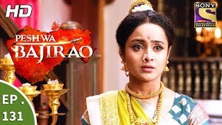 Click here to Subscribe to SetIndia Channel : https://www.youtube.com/user/setindia?sub_confirmation=1Click to watch all the episodes of Peshwa Bajirao - https://www.youtube.com/playlist?list=PLzufeTFnhupzIMElbzkfsR5F0t0txGHJyEpisode 131:---------------------While everyone is reeling from the revelation made by Balaji Vishwanath, Bajirao refuses to share his pain and agony with anyone. Meanwhile, Mastani is furious that her marriage has been fixed without her permission, however, she is forced to consider this option with her mother's happiness on the line.About Peshwa Bajirao:------------------------------------Here comes yet another tale of an undefeated warrior Peshwa Bajirao. Peshwa Bajirao is the story of a warrior who fought and loved with equal passion, one, who stood up for what he believed in, and achieved in one lifetime more than most men can't even think of. This show showcases the untold story of the legendary warrior's upbringing – his journey from being an ordinary child to an extraordinary leader and the role that his parents, Balaji Vishwanath and Radhabai played in creating the hero that we know him as.Dear Subscriber, If you are trying to view this video from a location outside India, do note this video will be made available in your territory 48 hours after its upload time.More Useful Links : * Visit us at : http://www.sonyliv.com * Like us on Facebook : http://www.facebook.com/SonyLIV * Follow us on Twitter : http://www.twitter.com/SonyLIVAlso get Sony LIV app on your mobile * Google Play - https://play.google.com/store/apps/details?id=com.msmpl.livsportsphone * ITunes - https://itunes.apple.com/us/app/liv-sports/id879341352?ls=1&mt=8