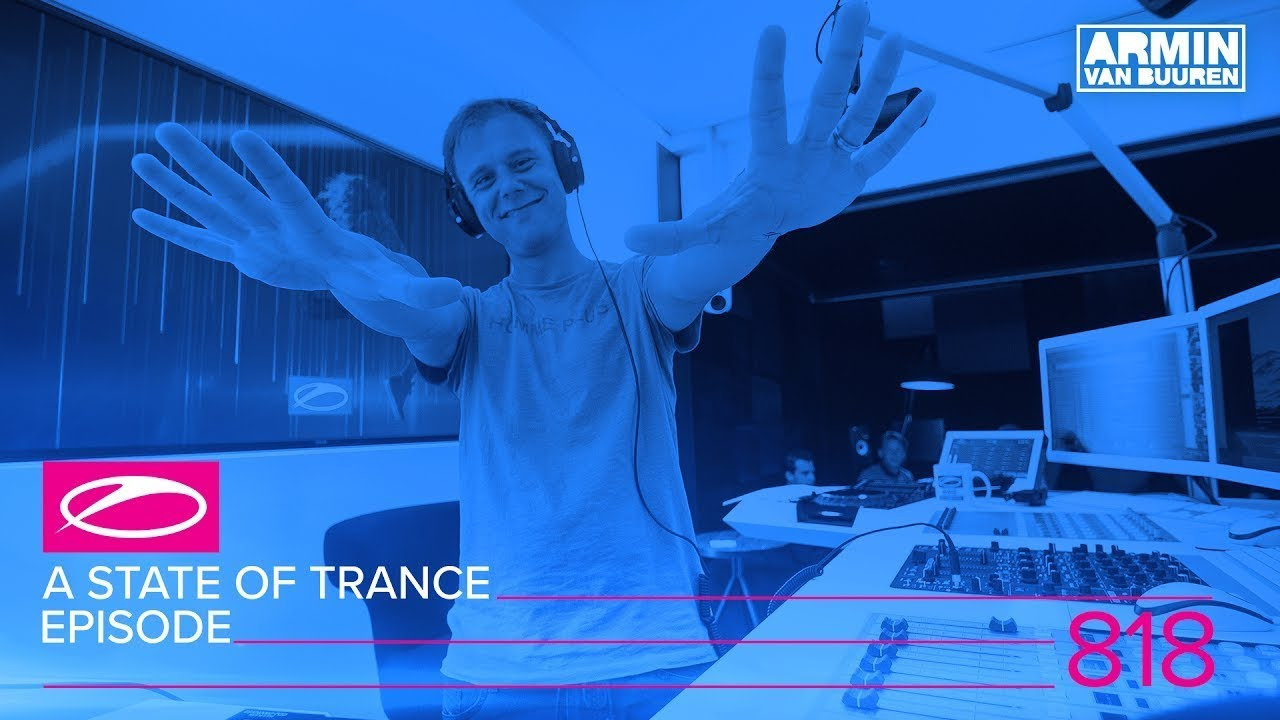 Armin van Buuren - Live @ A State Of Trance Episode 818 (#ASOT818) 2017