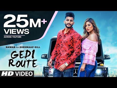 Gedi Route: Nawab   Shehnaaz Gill   Mista Baaz   Mandeep Mavi   Latest Punjabi Songs 2019