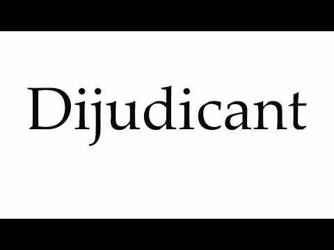 How to Pronounce Dijudicant