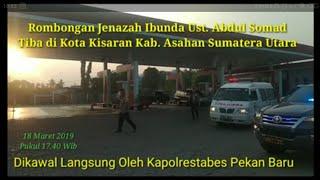 Video Rombongan Jenazah Ibunda Ust. Abdul Somad dari Kota Pekan Baru Tiba di Kota Kisaran Kab. Asahan MP3, 3GP, MP4, WEBM, AVI, FLV Juli 2019