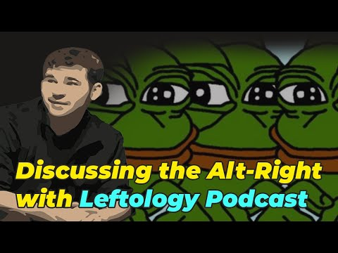 Discussing the Alt-Right with Cameron from Leftology Podcast - How it came to be, and how to beat it