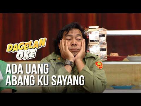 DAGELAN OK - Ada Uang Abang Ku Sayang [15 Maret 2019]
