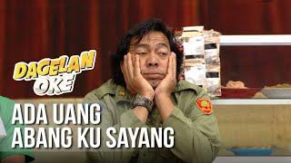 Video DAGELAN OK - Ada Uang Abang Ku Sayang [15 Maret 2019] MP3, 3GP, MP4, WEBM, AVI, FLV Maret 2019