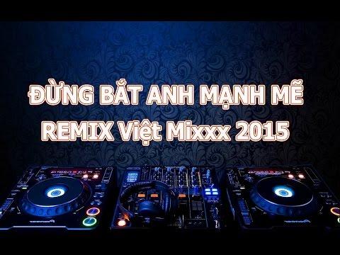 Đừng Bắt Anh Mạnh Mẽ (Remix) - Hồ Quang Hiếu Bản chuẩn MP3