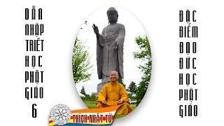 DNTHPT 6 (2013) - Triết học của đức Phật: Đặc điểm đạo đức học Phật giáo - THÍCH NHẬT TỪ