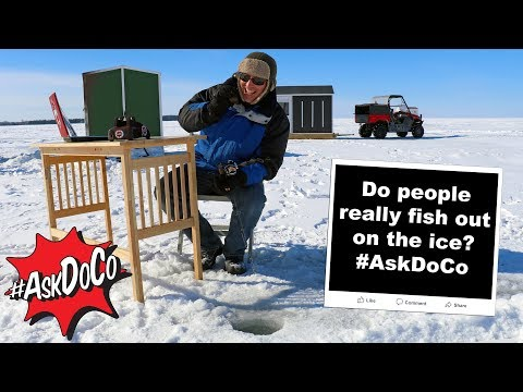 Do people really fish out on the ice?  #AskDoCo
