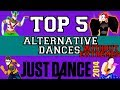 Top 5 Alternative Dances on Just Dance 2014! (without Extremes)