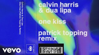 Calvin Harris, Dua Lipa - One Kiss (Patrick Topping Remix) (Audio)