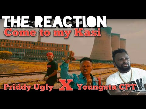 🇿🇦Priddy Ugly X Youngsta CPT Come to mi Kasi Video #TheReaction