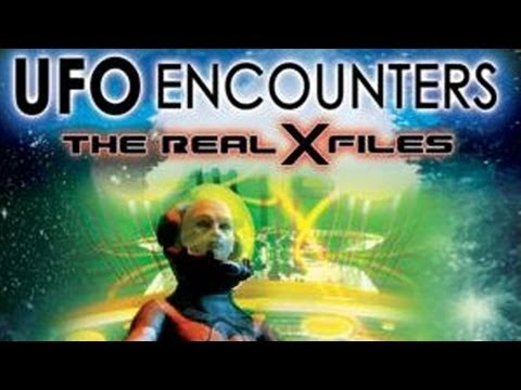 UFO Encounters: The Real X-Files — UFOs and Aliens HAVE ARRIVED
