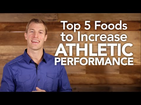 Top 5 Foods to Increase Athletic Performance