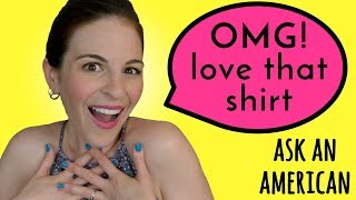 Ask An American: Why do Americans give SO MANY compliments? Do we really mean them? So my question for you is: How do...