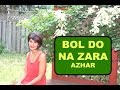 BOL DO NA ZARA (Azhar) | Tamanna | Female cover song