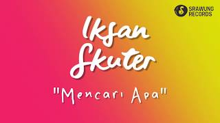 IKSAN SKUTER - MENCARI APA (SRAWUNG SESSION)