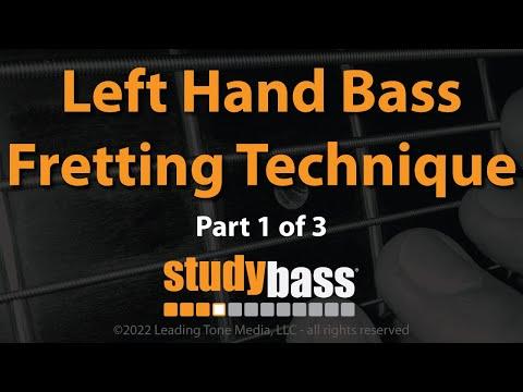 Fretting: Left Hand Bass Technique